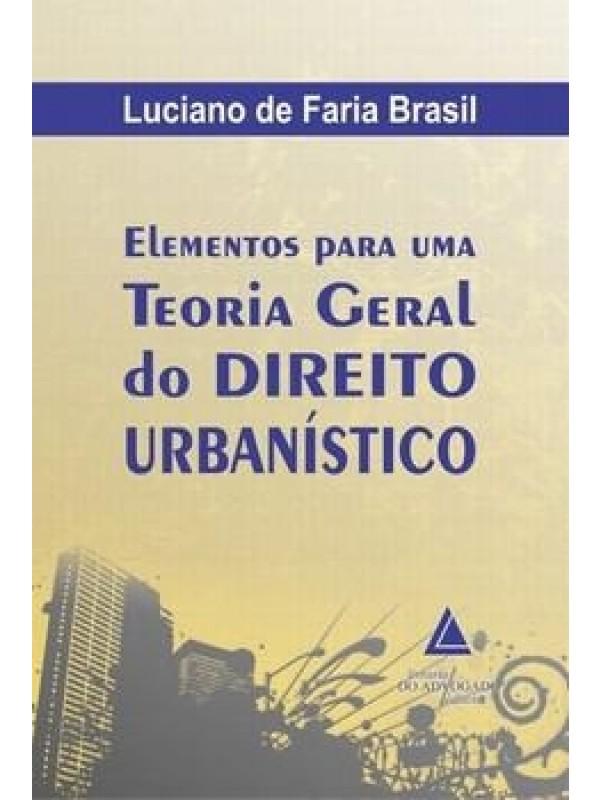 Elementos para uma Teoria Geral do Direito Urbanístico