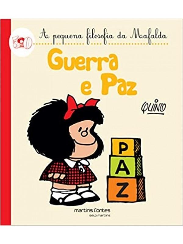 A Pequena Filosofia da Mafalda - Guerra e Paz