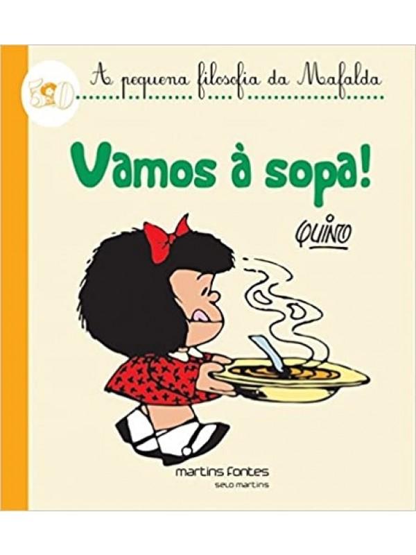 A Pequena Filosofia da Mafalda - Vamos à Sopa!