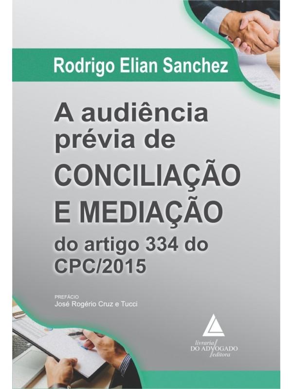 A Audiência Prévia de Conciliação e Mediação do artigo 334 do CPC/2015