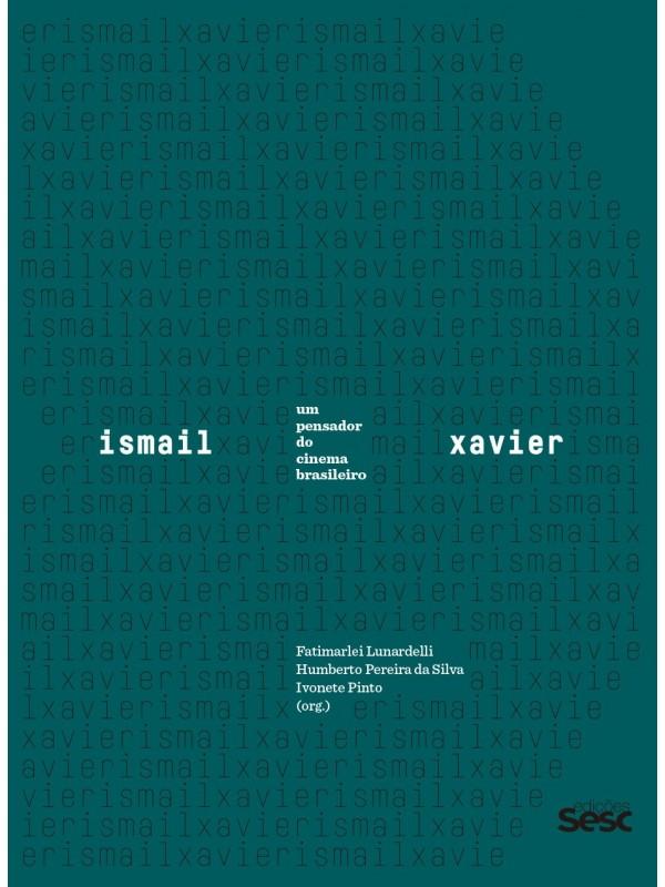 Ismail Xavier - Um Pensador do Cinema Brasileiro