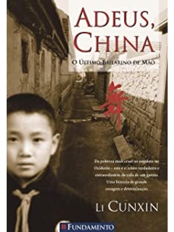 Adeus, China - O Último Bailarino de Mao
