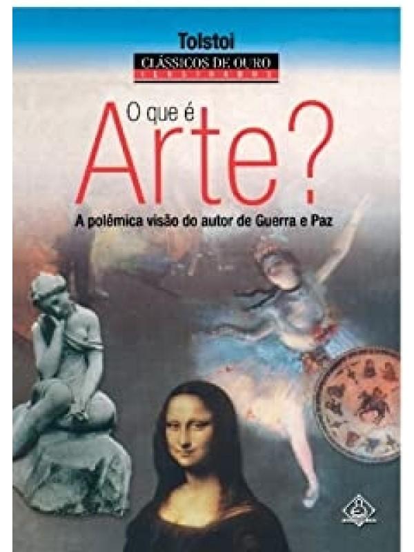 O Que è Arte? A polêmica visão do Autor de Guerra e Paz