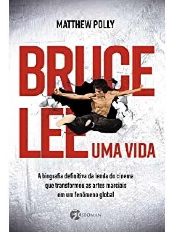 Bruce Lee uma Vida