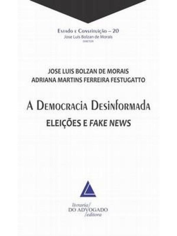 A Democracia desinformada - Eleições e Fake News