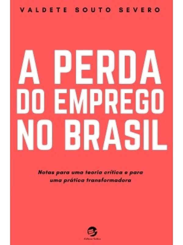 A Perda do Emprego no Brasil