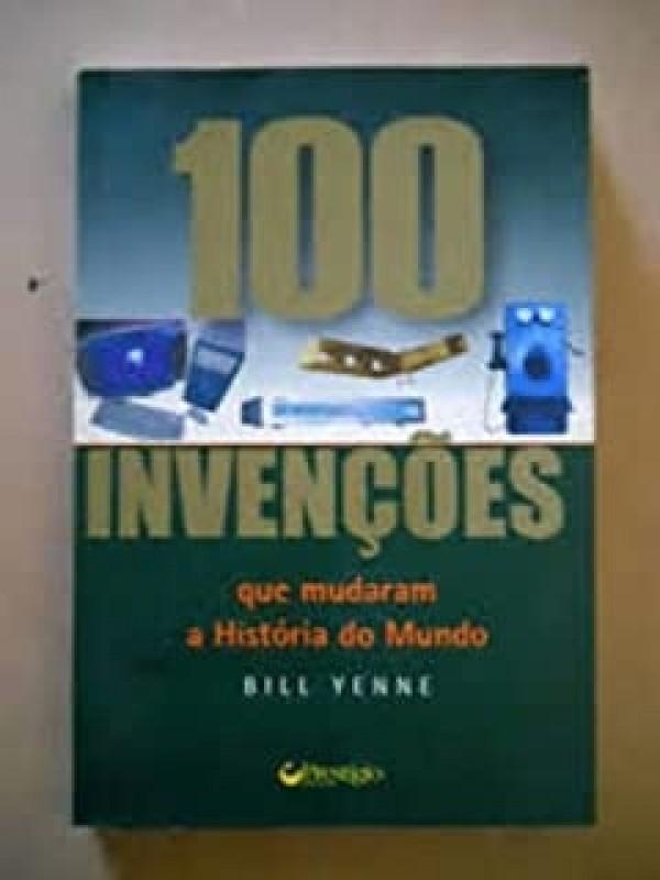 100 Invenções que Mudaram a História do Mundo