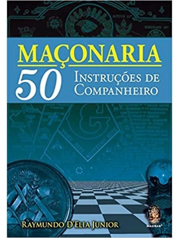 Maçonaria - 50 Instruções de Companheiro