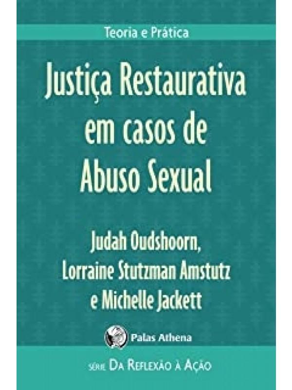 Justiça Restaurativa em Casos de Abuso Sexual