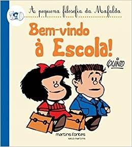 A Pequena Filosofia Da Mafalda - Bem-Vindo à Escola!